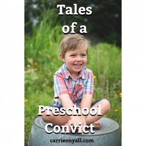Carrie On Parenting: Tales of a Preschool Convict