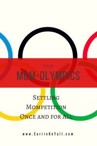 "The Mom-Olympics: Settling ""Mompetition"" Once and for All"