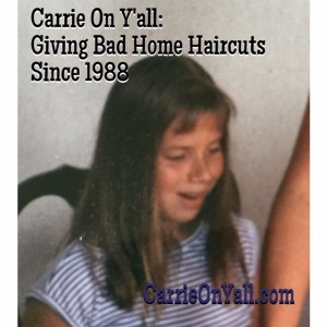 Carrie: Giving Bad Home Haircuts Since 1988