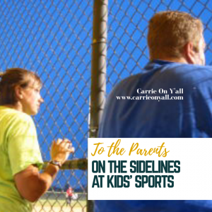 To the Parents on the Sidelines at Kids' Sports…
