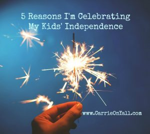 5 Reasons I'm Celebrating My Kids' Independence