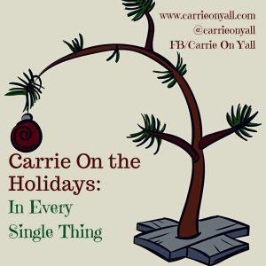 Carrie On the Holidays: In Every Single Thing