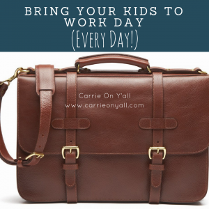 Bring Your Kids to Work Day (Every Day)
