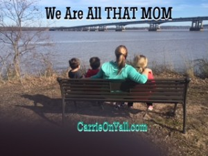 We Are All THAT MOM