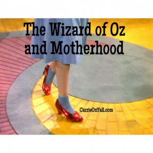 The Wizard of Oz and Motherhood