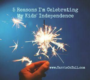 5 Reasons I'm Celebrating My Kids' Independence