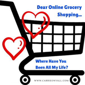 Dear Online Grocery Shopping…Where Have You Been All My Life?