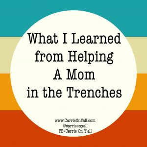 What I Learned from Helping a Mom in the Trenches